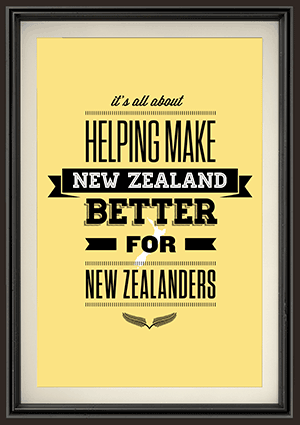 It's all about helping make New Zealand better for New Zealanders